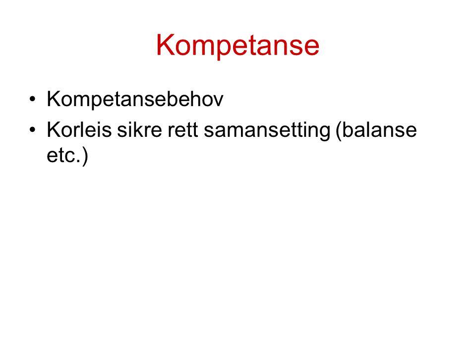 Kompetanse Kompetansebehov Korleis sikre rett samansetting (balanse etc.)