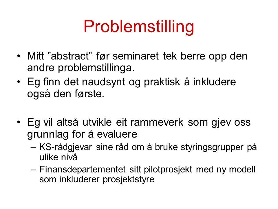 """Problemstilling Mitt """"abstract"""" før seminaret tek berre opp den andre problemstillinga. Eg finn det naudsynt og praktisk å inkludere også den første."""