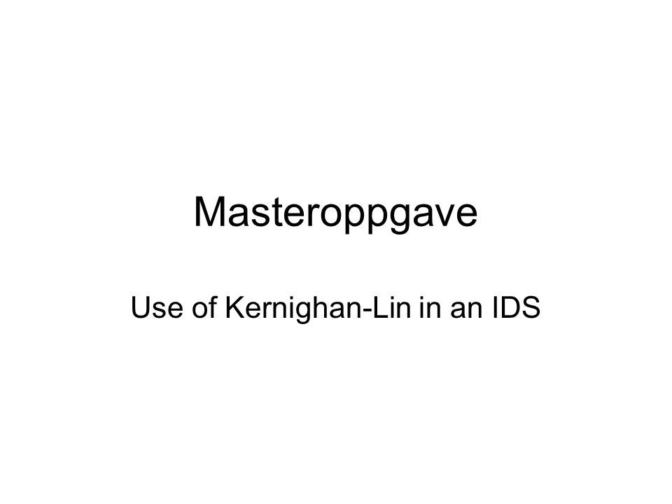 Masteroppgave Use of Kernighan-Lin in an IDS
