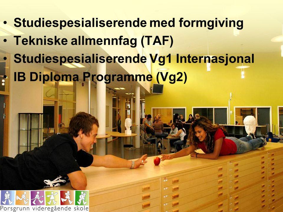 Studiespesialiserende med formgiving Tekniske allmennfag (TAF) Studiespesialiserende Vg1 Internasjonal IB Diploma Programme (Vg2)