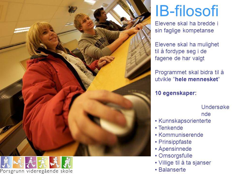 IB-filosofi Elevene skal ha bredde i sin faglige kompetanse Elevene skal ha mulighet til å fordype seg i de fagene de har valgt Programmet skal bidra