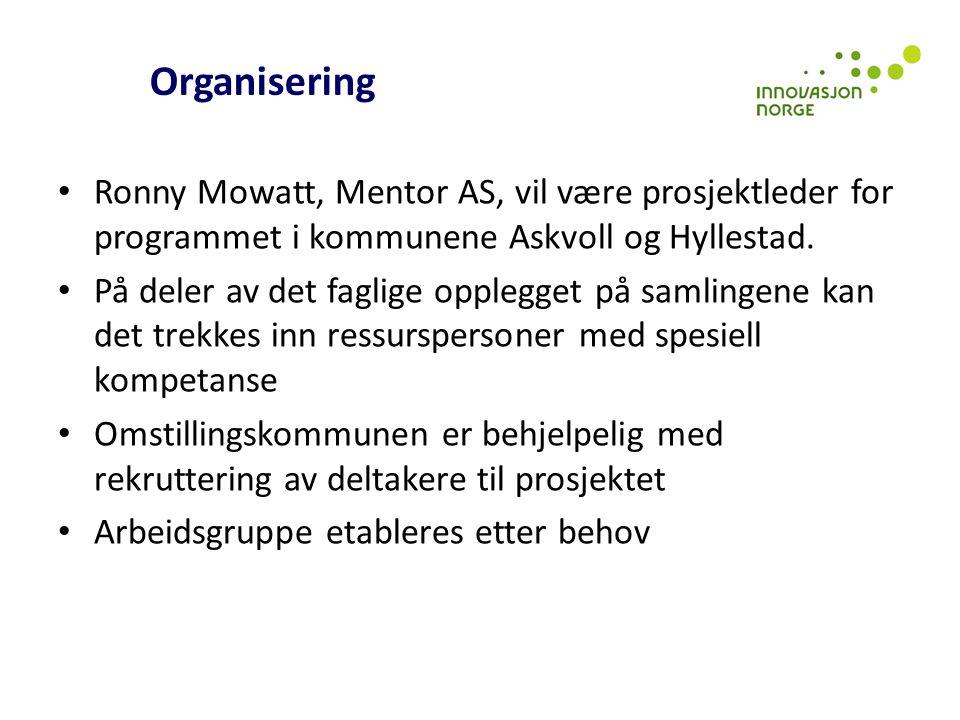 Organisering Ronny Mowatt, Mentor AS, vil være prosjektleder for programmet i kommunene Askvoll og Hyllestad. På deler av det faglige opplegget på sam