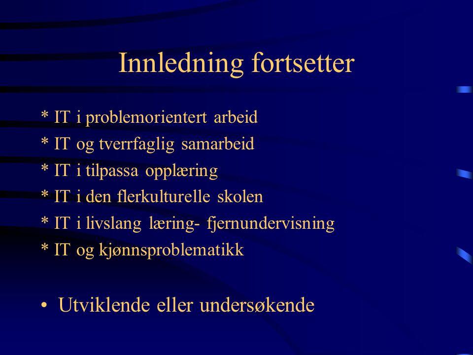Innledning Hovedemne: Pedagogisk bruk av informasjonsteknologi .