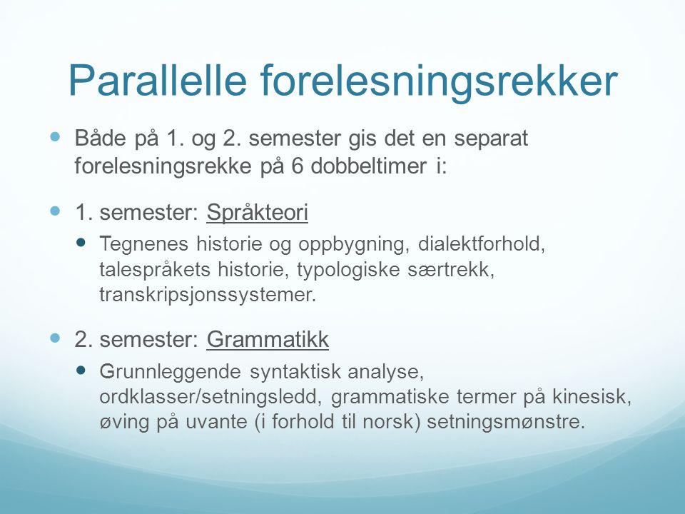 Parallelle forelesningsrekker Både på 1. og 2.