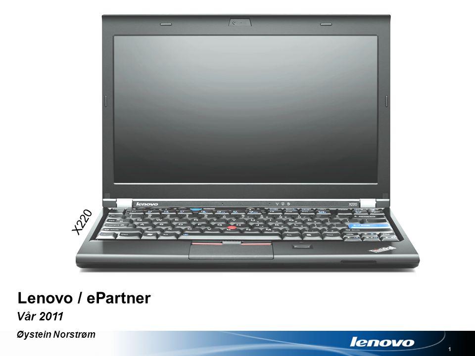 1 Vår 2011 Øystein Norstrøm Lenovo / ePartner X220
