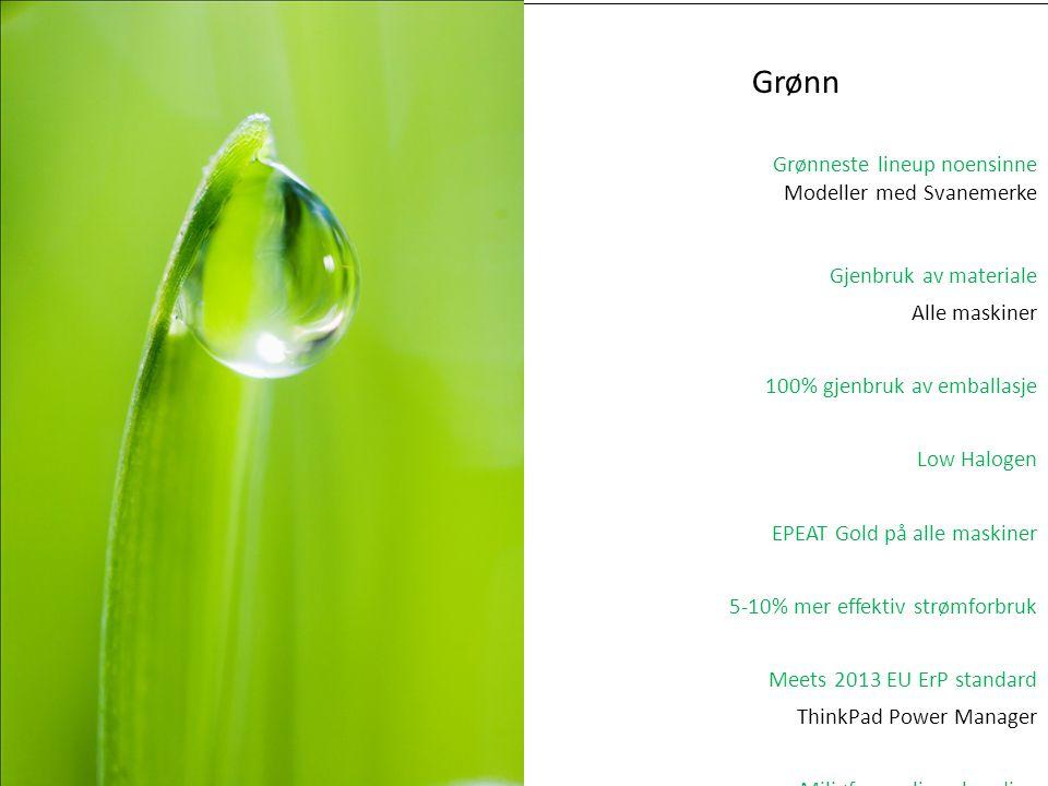 Grønneste lineup noensinne Modeller med Svanemerke Gjenbruk av materiale Alle maskiner 100% gjenbruk av emballasje Low Halogen EPEAT Gold på alle mask