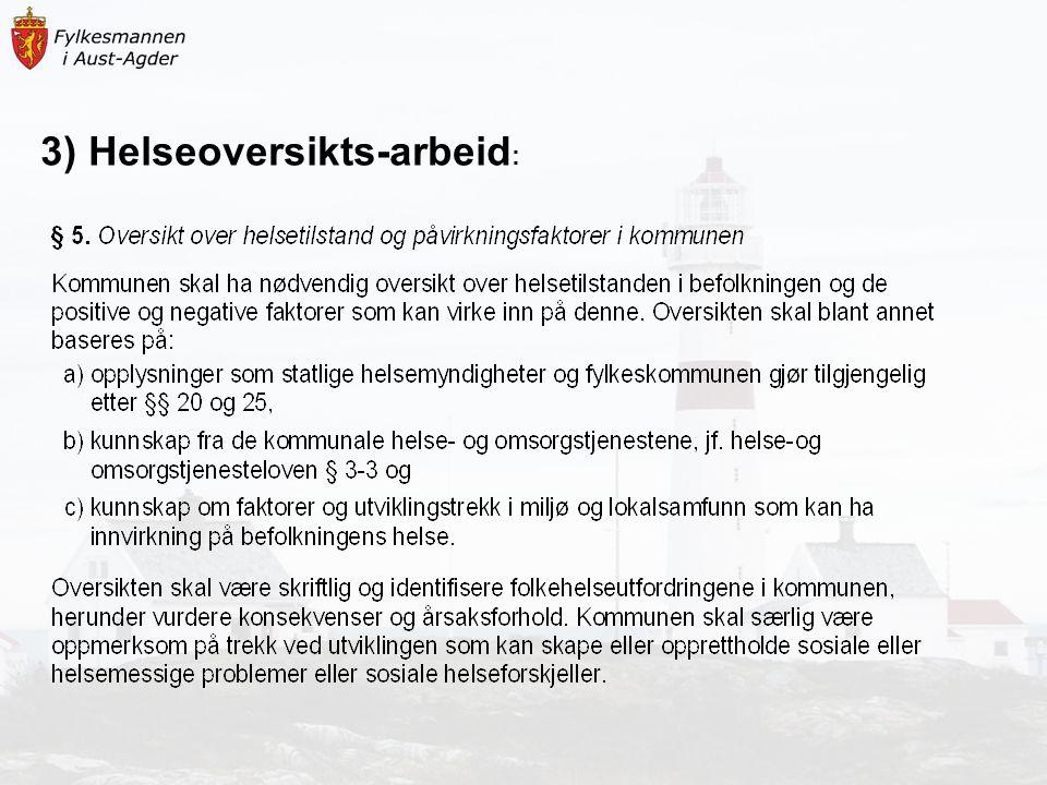 3) Helseoversikts-arbeid :