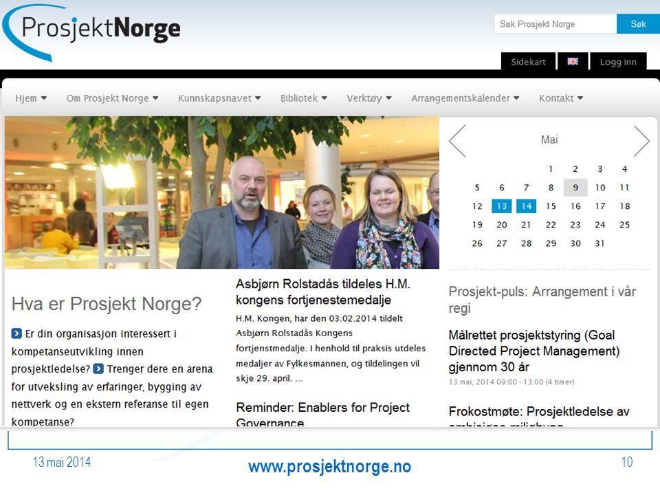 13 mai 2014 www.prosjektnorge.no 10