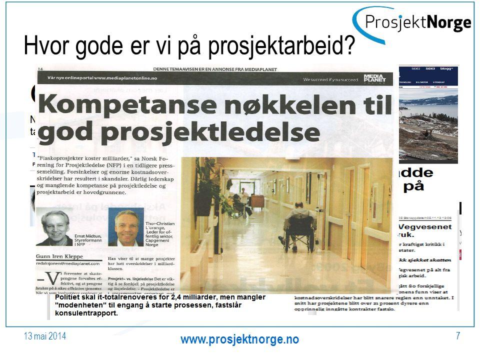 Hvor gode er vi på prosjektarbeid? 13 mai 2014 www.prosjektnorge.no 7