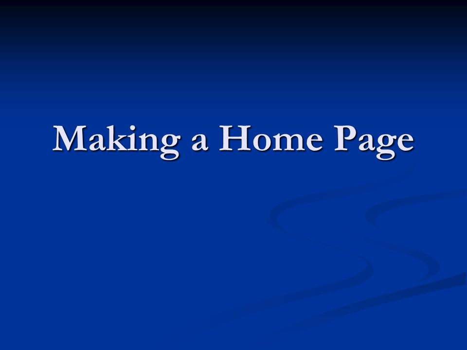 Making a Home Page