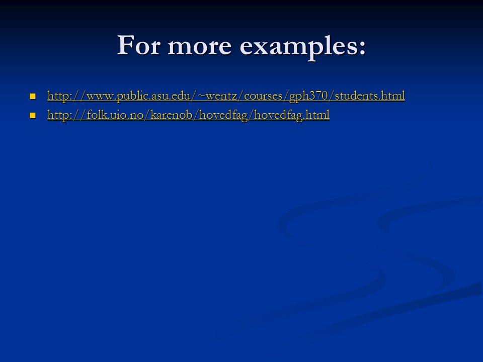 For more examples: http://www.public.asu.edu/~wentz/courses/gph370/students.html http://www.public.asu.edu/~wentz/courses/gph370/students.html http://www.public.asu.edu/~wentz/courses/gph370/students.html http://folk.uio.no/karenob/hovedfag/hovedfag.html http://folk.uio.no/karenob/hovedfag/hovedfag.html http://folk.uio.no/karenob/hovedfag/hovedfag.html