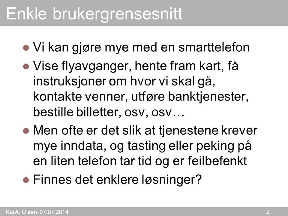 Kai A. Olsen, 07.07.2014 13 På vei til flyplassen Avgangstid SK345 15:35
