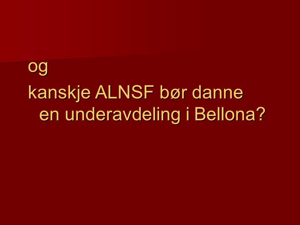 og kanskje ALNSF bør danne en underavdeling i Bellona?
