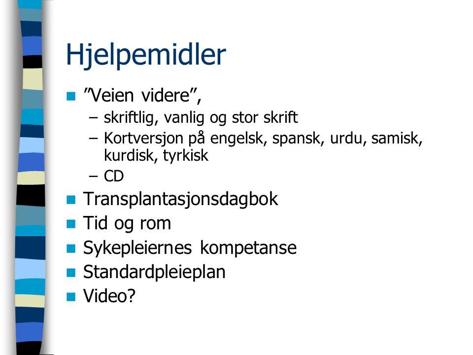 """Hjelpemidler """"Veien videre"""", –skriftlig, vanlig og stor skrift –Kortversjon på engelsk, spansk, urdu, samisk, kurdisk, tyrkisk –CD Transplantasjonsdag"""