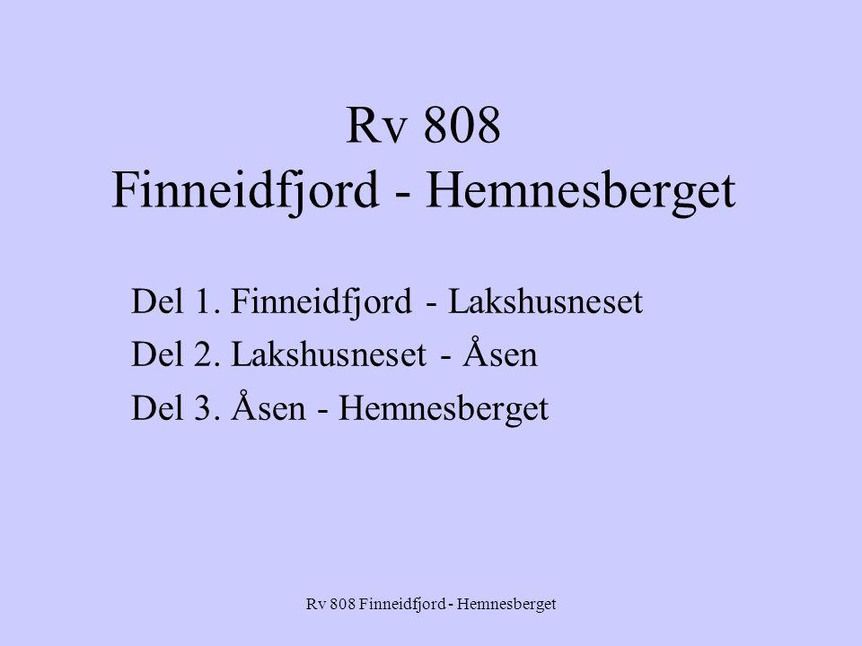 Rv 808 Finneidfjord - Hemnesberget Del 1. Finneidfjord - Lakshusneset Del 2.
