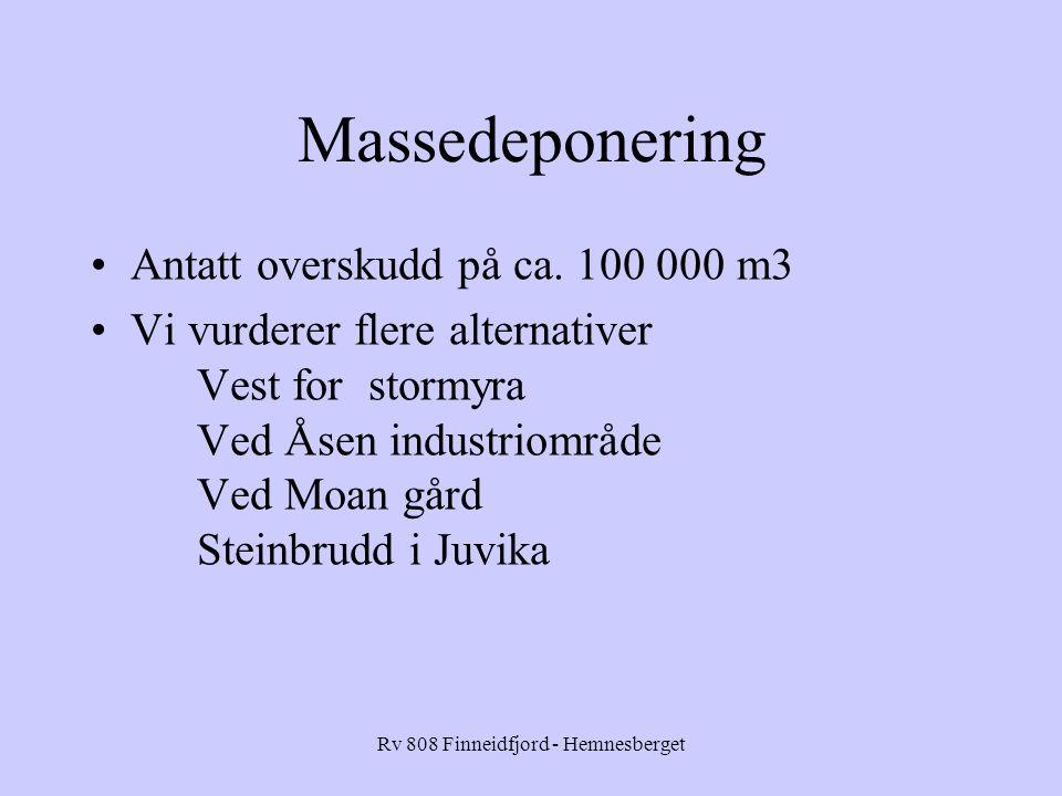 Rv 808 Finneidfjord - Hemnesberget Massedeponering Antatt overskudd på ca.