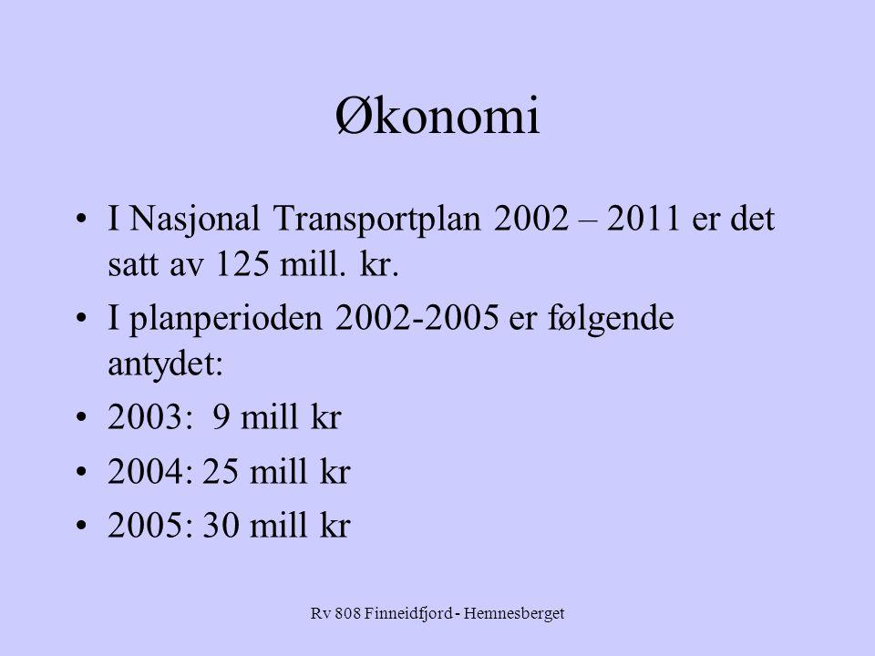 Rv 808 Finneidfjord - Hemnesberget Økonomi I Nasjonal Transportplan 2002 – 2011 er det satt av 125 mill.