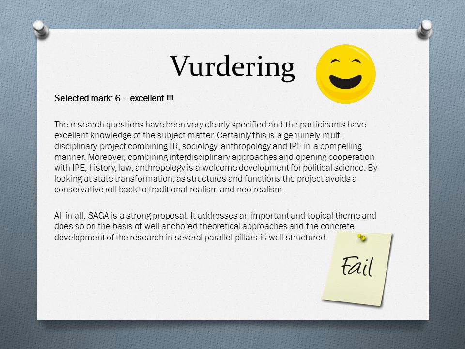 Vurdering Selected mark: 6 – excellent !!! The research questions have been very clearly specified and the participants have excellent knowledge of th