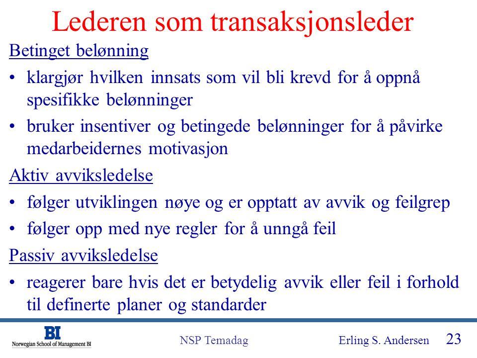 Erling S. Andersen 23 NSP Temadag Lederen som transaksjonsleder Betinget belønning klargjør hvilken innsats som vil bli krevd for å oppnå spesifikke b
