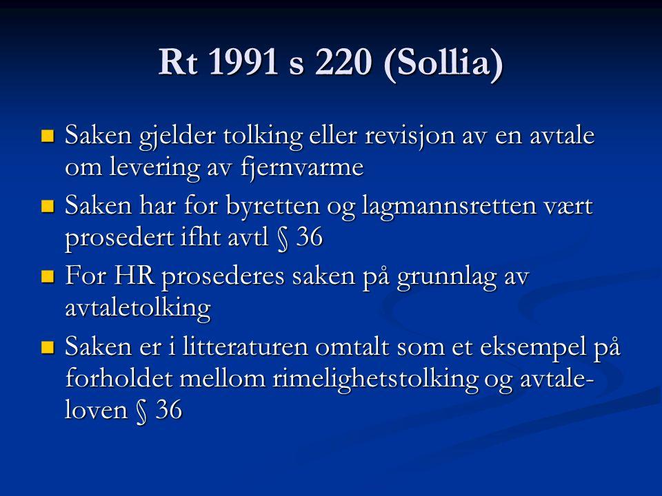Rt 1991 s 220 (Sollia) Saken gjelder tolking eller revisjon av en avtale om levering av fjernvarme Saken gjelder tolking eller revisjon av en avtale o
