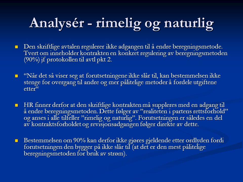 Analysér - rimelig og naturlig Den skriftlige avtalen regulerer ikke adgangen til å endre beregningsmetode. Tvert om inneholder kontrakten en konkret