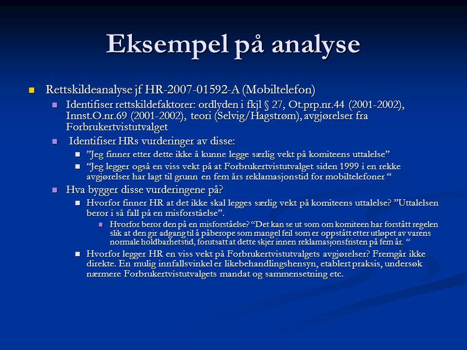 Eksempel på analyse Rettskildeanalyse jf HR-2007-01592-A (Mobiltelefon) Rettskildeanalyse jf HR-2007-01592-A (Mobiltelefon) Identifiser rettskildefakt