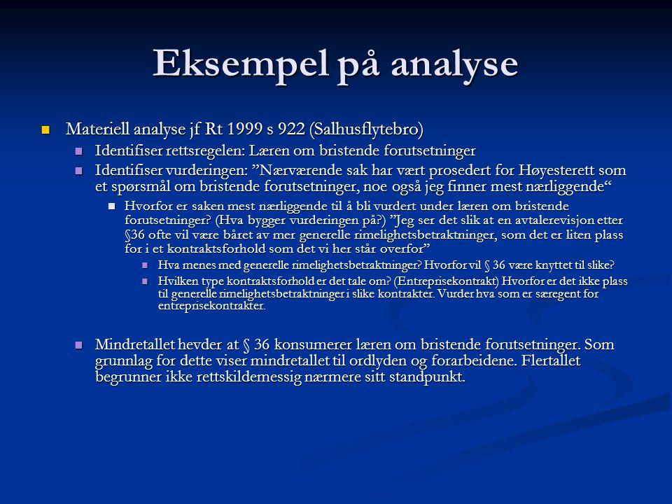 Eksempel på analyse Materiell analyse jf Rt 1999 s 922 (Salhusflytebro) Materiell analyse jf Rt 1999 s 922 (Salhusflytebro) Identifiser rettsregelen: