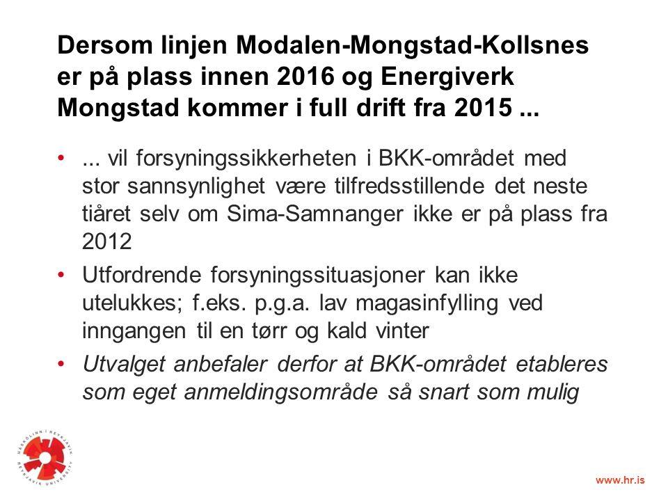 www.hr.is Dersom linjen Modalen-Mongstad-Kollsnes er på plass innen 2016 og Energiverk Mongstad kommer i full drift fra 2015......