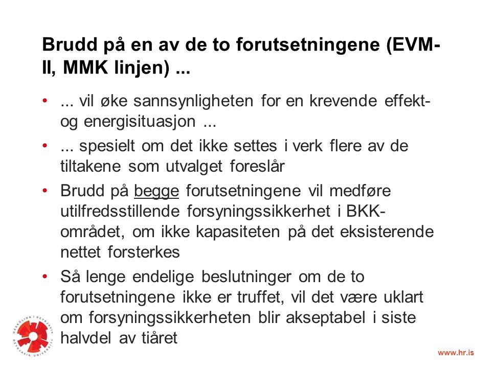 www.hr.is Brudd på en av de to forutsetningene (EVM- II, MMK linjen)......