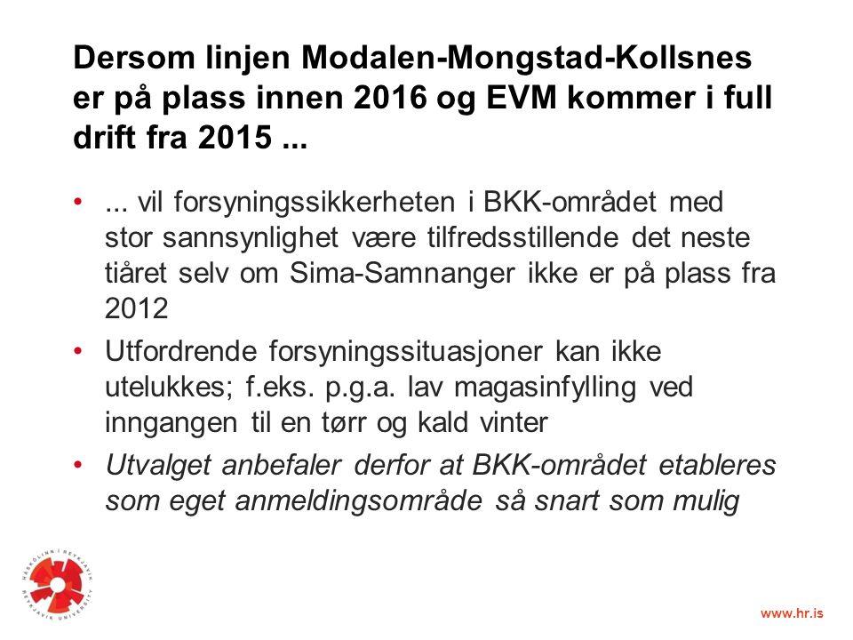 www.hr.is Dersom linjen Modalen-Mongstad-Kollsnes er på plass innen 2016 og EVM kommer i full drift fra 2015......