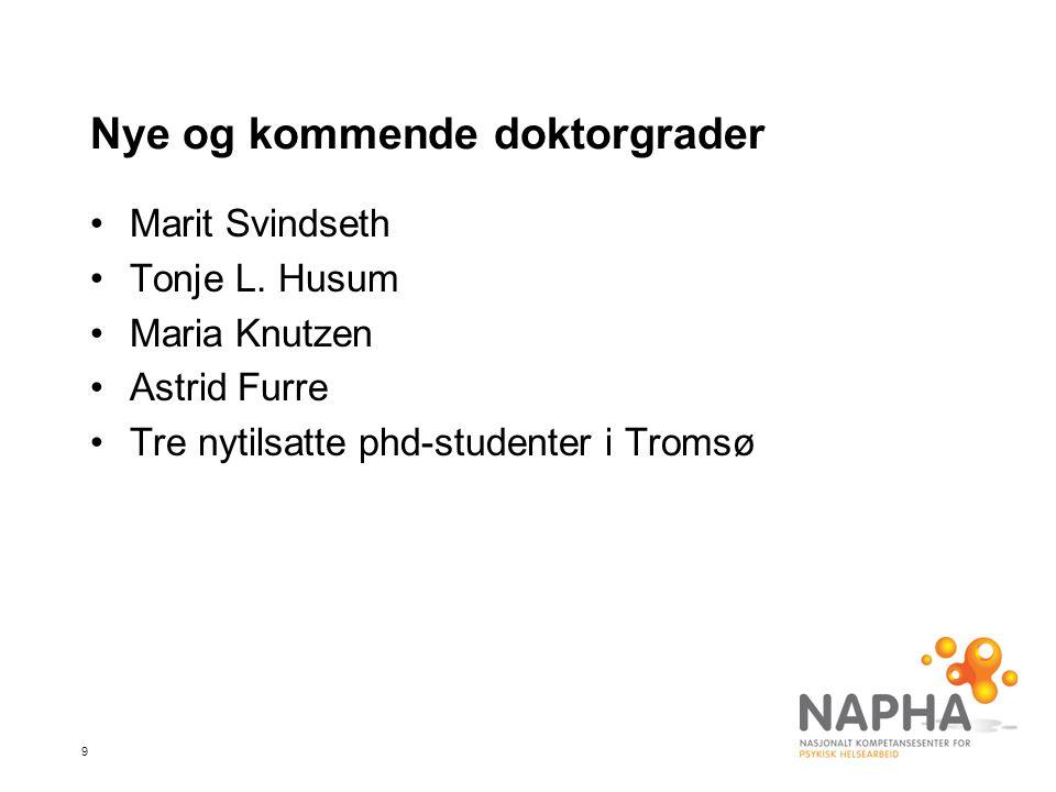9 Nye og kommende doktorgrader Marit Svindseth Tonje L.