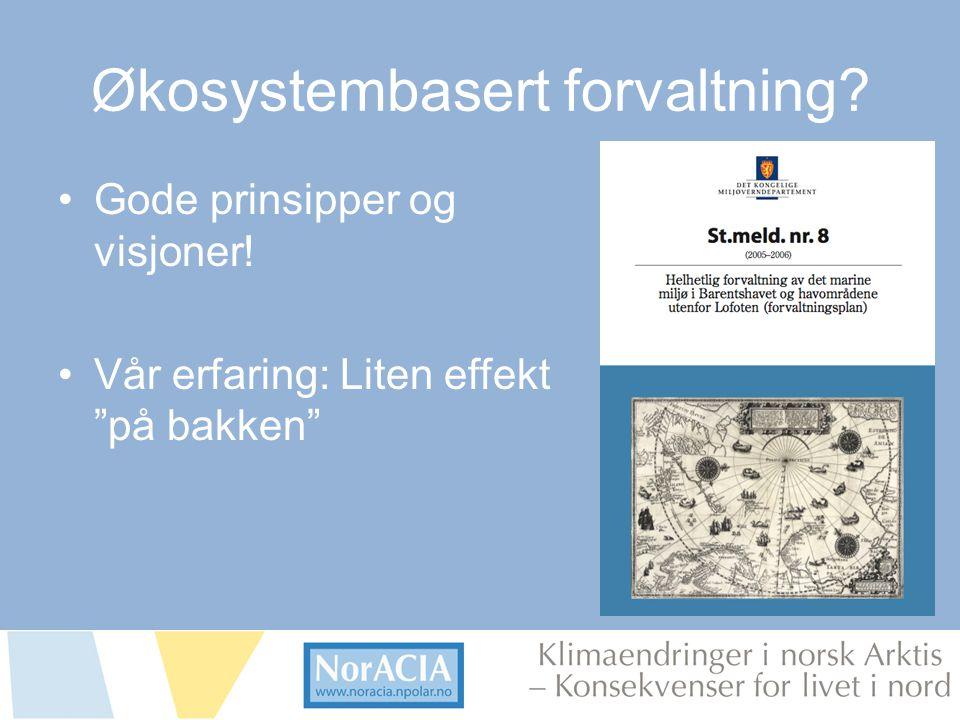 limaendringer i norsk Arktis – Knsekvenser for livet i nord Økosystembasert forvaltning.
