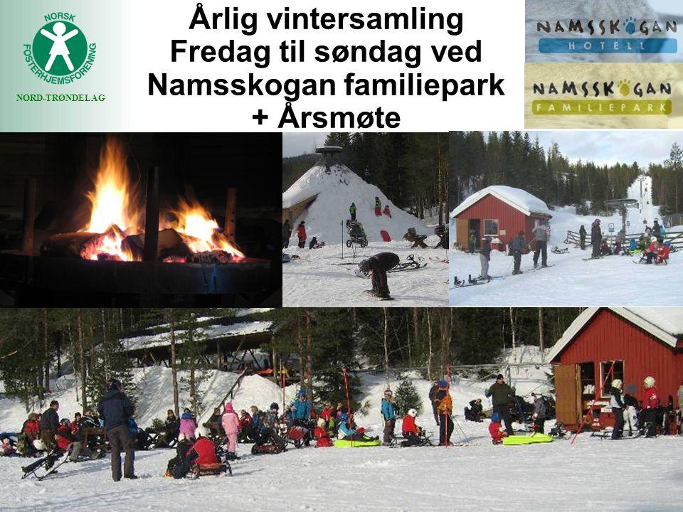 NORD-TRØNDELAG Årlig vintersamling Fredag til søndag ved Namsskogan familiepark + Årsmøte