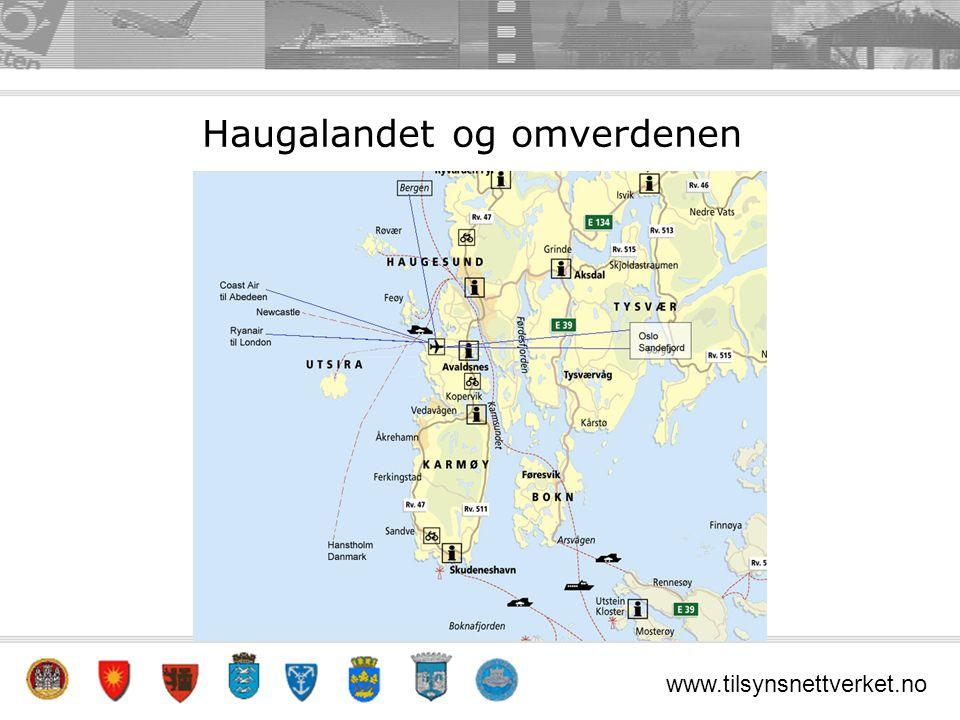 www.tilsynsnettverket.no Haugalandet og omverdenen