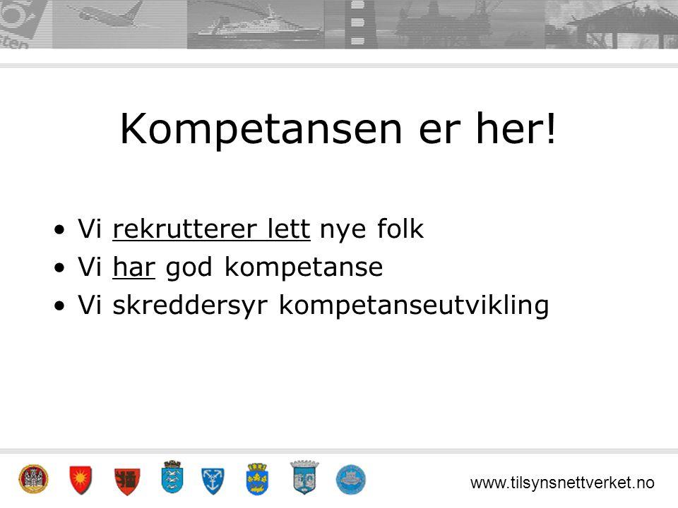 www.tilsynsnettverket.no Kompetansen er her.
