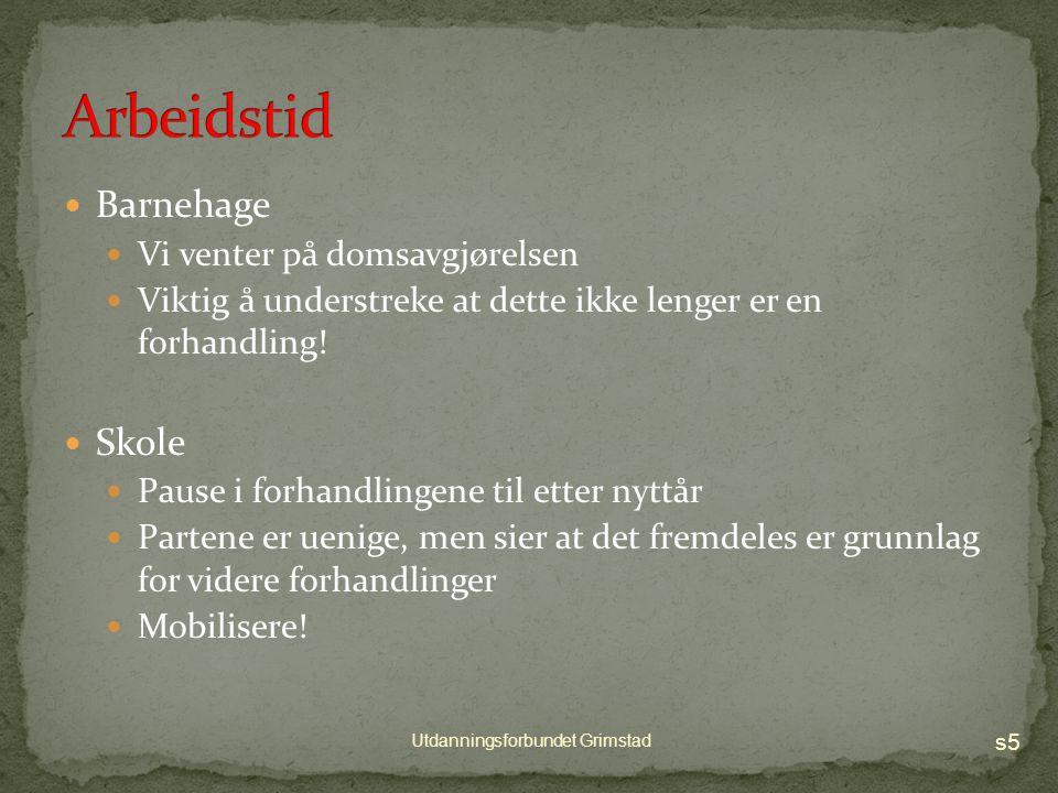 Arbeidstid Barnehagedagen 2014 Profesjonsetikk Pisa 2012 «Best Sammen» s4 Utdanningsforbundet Grimstad