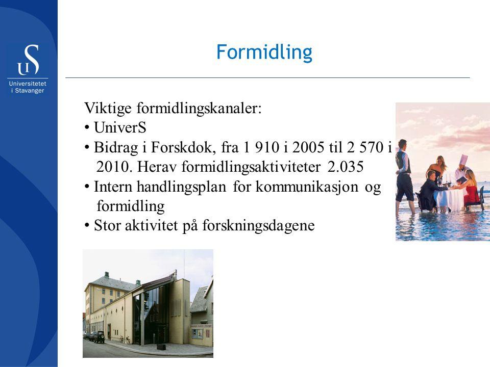 Formidling Viktige formidlingskanaler: UniverS Bidrag i Forskdok, fra 1 910 i 2005 til 2 570 i 2010. Herav formidlingsaktiviteter 2.035 Intern handlin