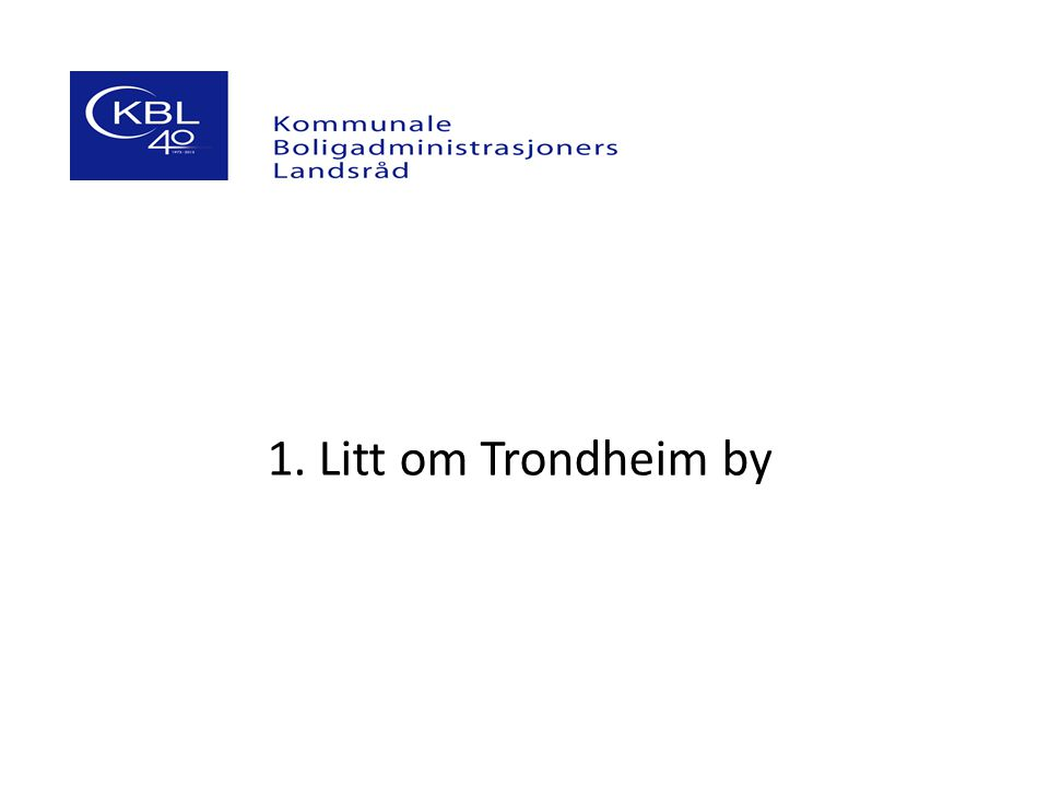 1. Litt om Trondheim by