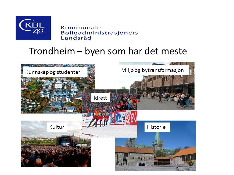 Kunnskap og studenter Miljø og bytransformasjon Idrett KulturHistorie Trondheim – byen som har det meste