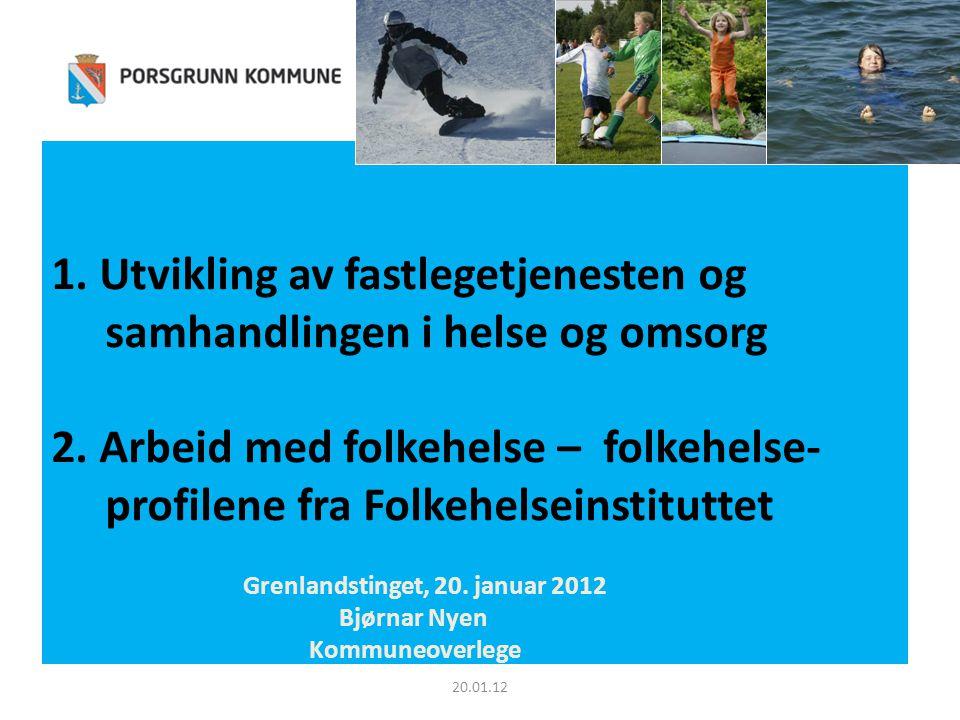1. Utvikling av fastlegetjenesten og samhandlingen i helse og omsorg 2.