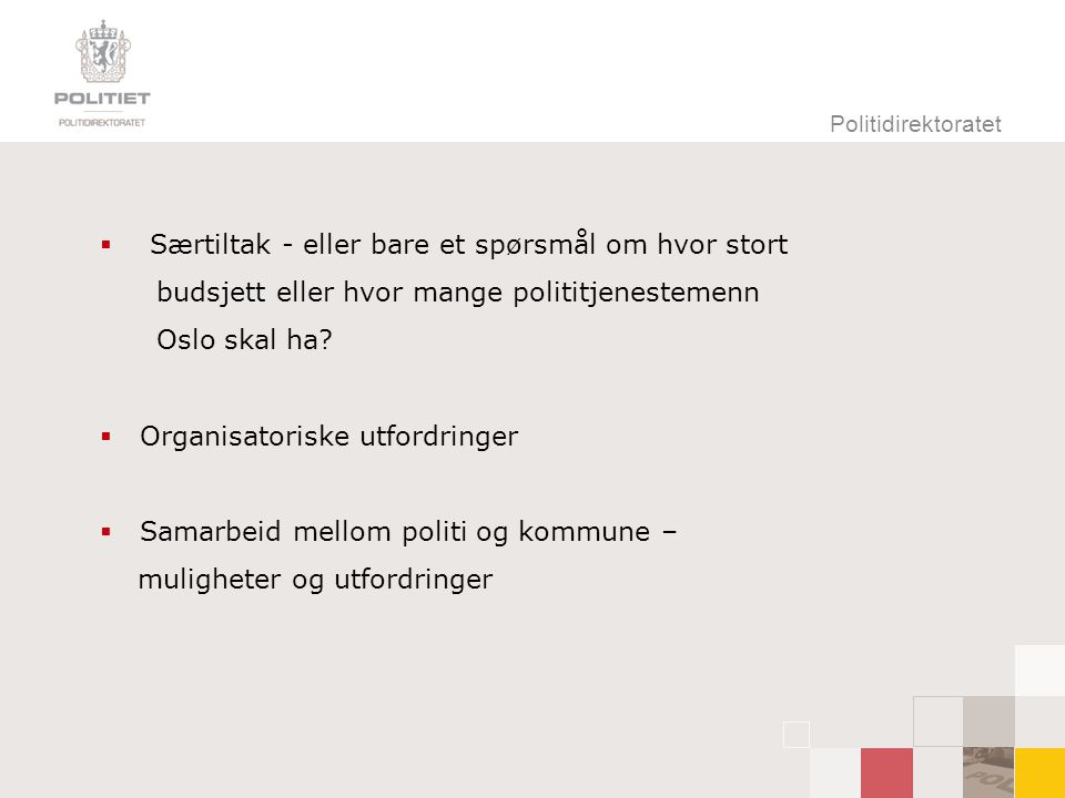 Politidirektoratet  Særtiltak - eller bare et spørsmål om hvor stort budsjett eller hvor mange polititjenestemenn Oslo skal ha.