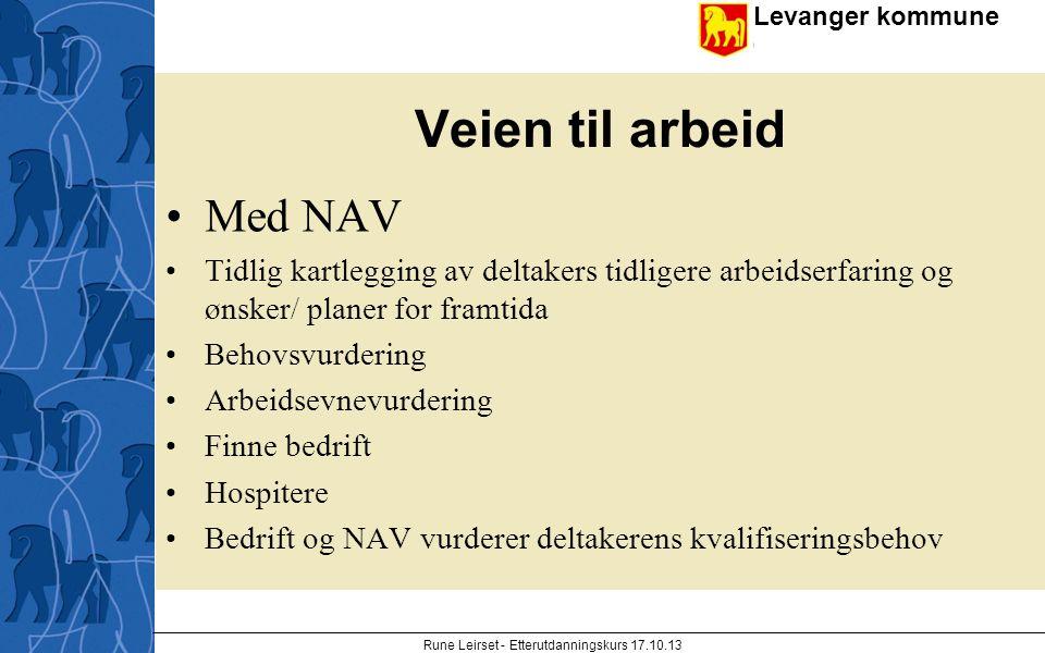 Levanger kommune enhet Veien til arbeid Med NAV Tidlig kartlegging av deltakers tidligere arbeidserfaring og ønsker/ planer for framtida Behovsvurderi