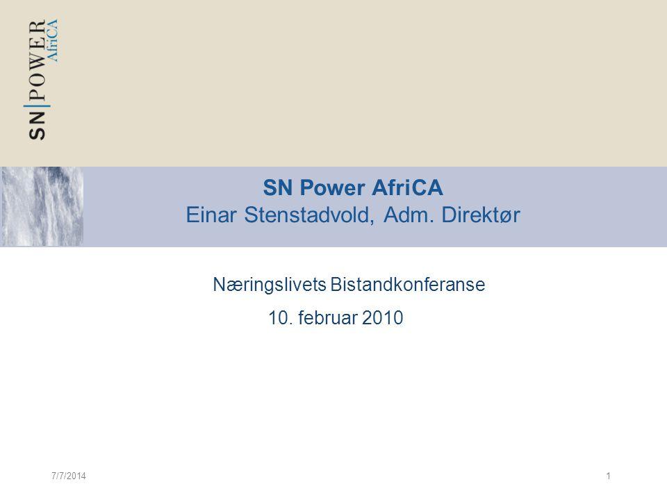 7/7/20141 Næringslivets Bistandkonferanse 10. februar 2010 SN Power AfriCA Einar Stenstadvold, Adm. Direktør
