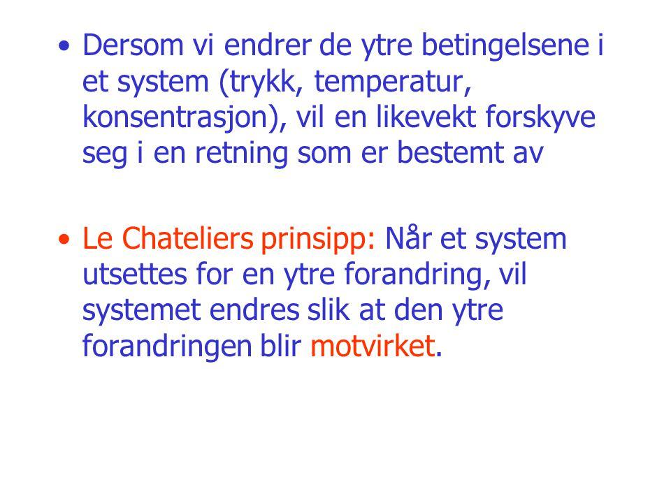 Dersom vi endrer de ytre betingelsene i et system (trykk, temperatur, konsentrasjon), vil en likevekt forskyve seg i en retning som er bestemt av Le C