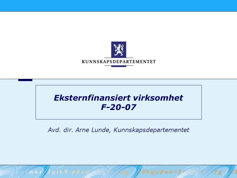 Eksternfinansiert virksomhet F-20-07 Avd. dir. Arne Lunde, Kunnskapsdepartementet