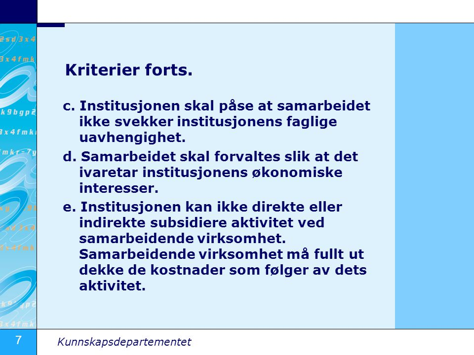 7 Kunnskapsdepartementet Kriterier forts. c.