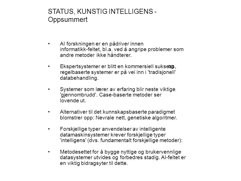 Intelligente agenter Agent = System og benyttes for å framheve systemer som vekselvirker med omgivelsene.