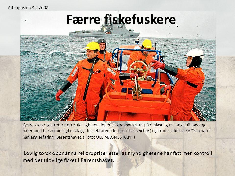 Lovlig torsk oppnår nå rekordpriser etter at myndighetene har fått mer kontroll med det ulovlige fisket i Barentshavet. Færre fiskefuskere Kystvakten
