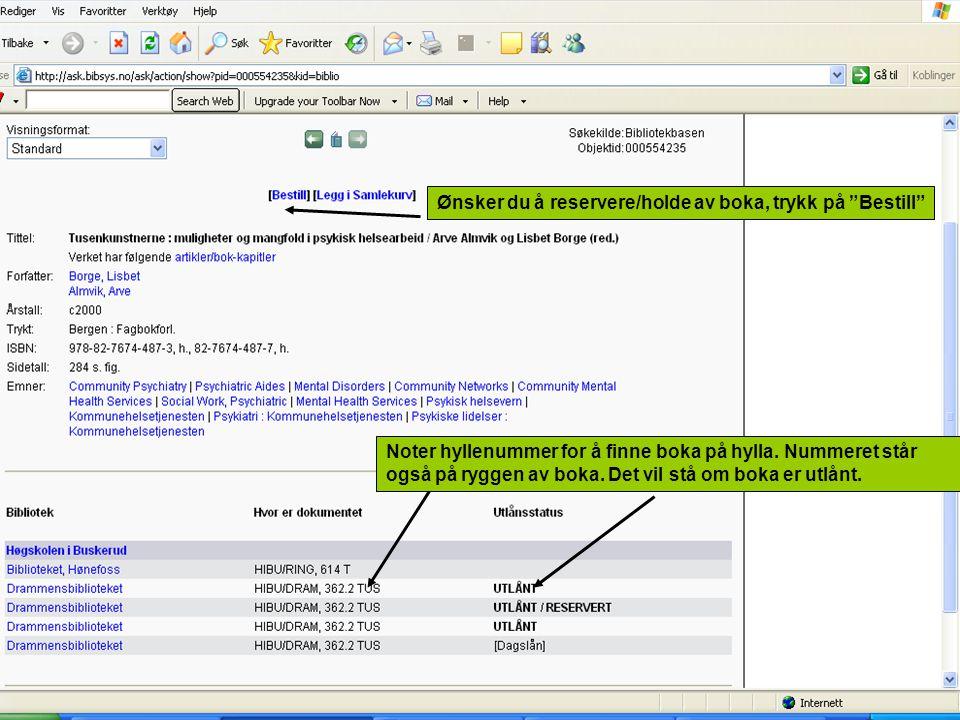 HibuXXXXX (x-ene er ditt studentnr.) Husk å fylle inn etternavn Avslutt med Send bestilling