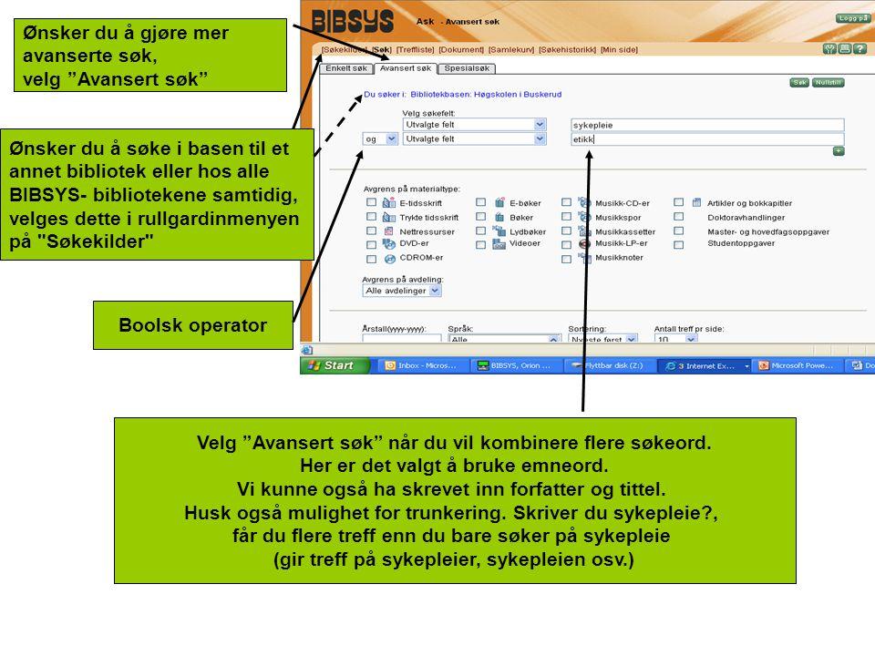 Velg Samsøk når du skal søke samtidig i HIBU`s og folkebibliotekets samlinger Ønsker du å gjøre mer avanserte søk, velg Flere søkevalg